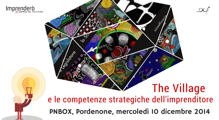 The Village e le competenze strategiche dell'imprenditore. Workshop gratuito il 10 dicembre 2014, al PNBox di Pordenone